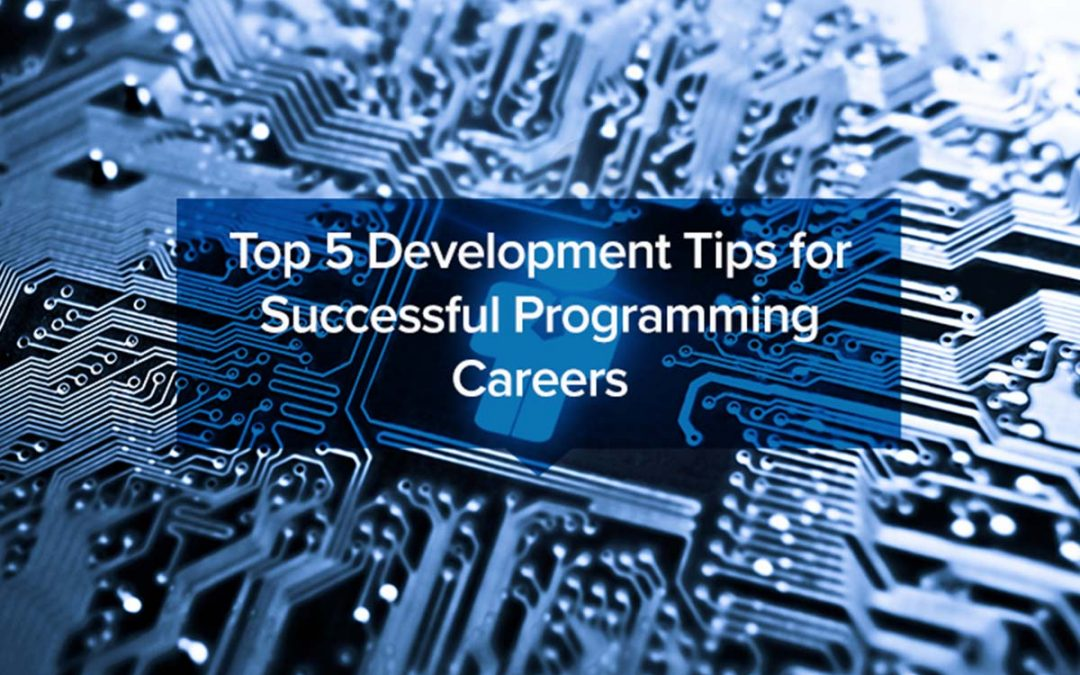 Top 5 Development Tips for Successful Programming Careers