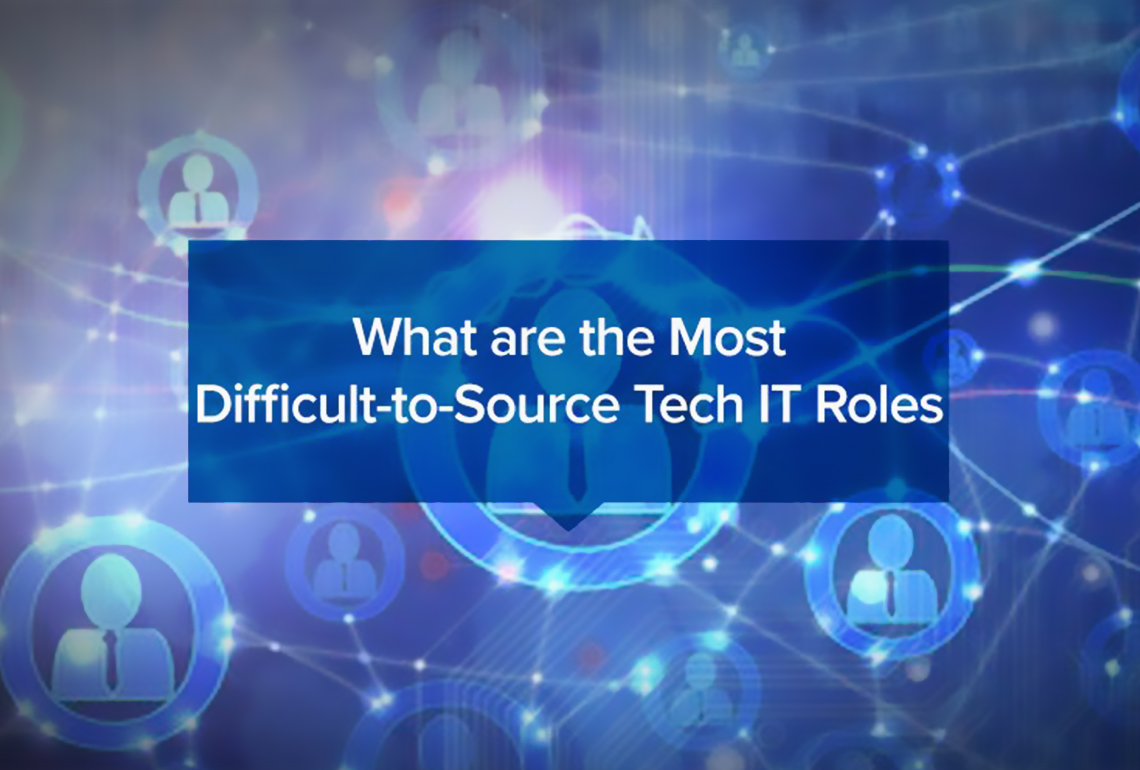What are the Most Difficult-to-Source Tech _ IT Roles