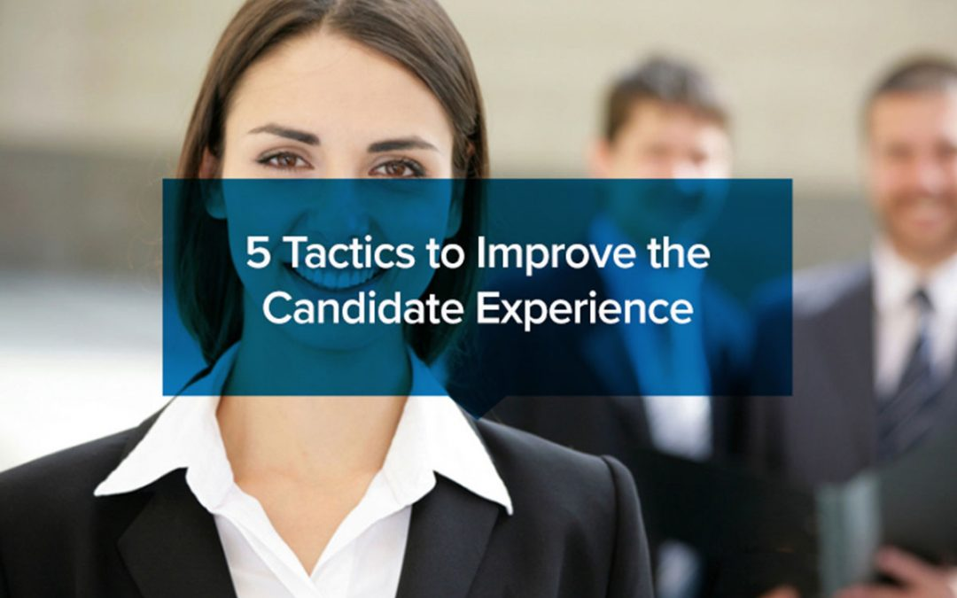 5 Tactics to Improve the Candidate Experience