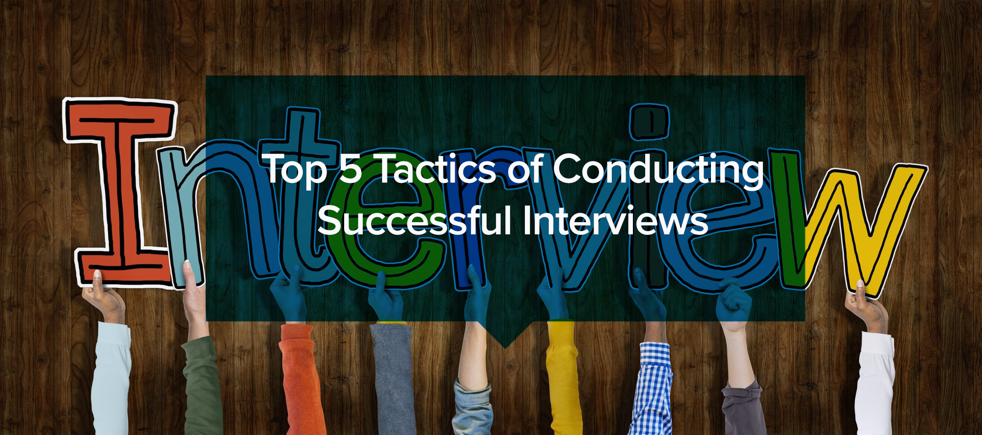 Top 5 tactics of conducting successful interviews