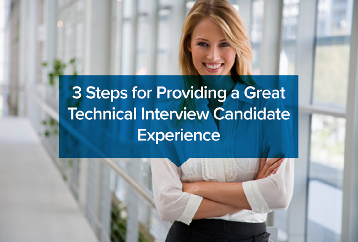 3 Steps for Providing a Great Technical Interview Candidate Experience
