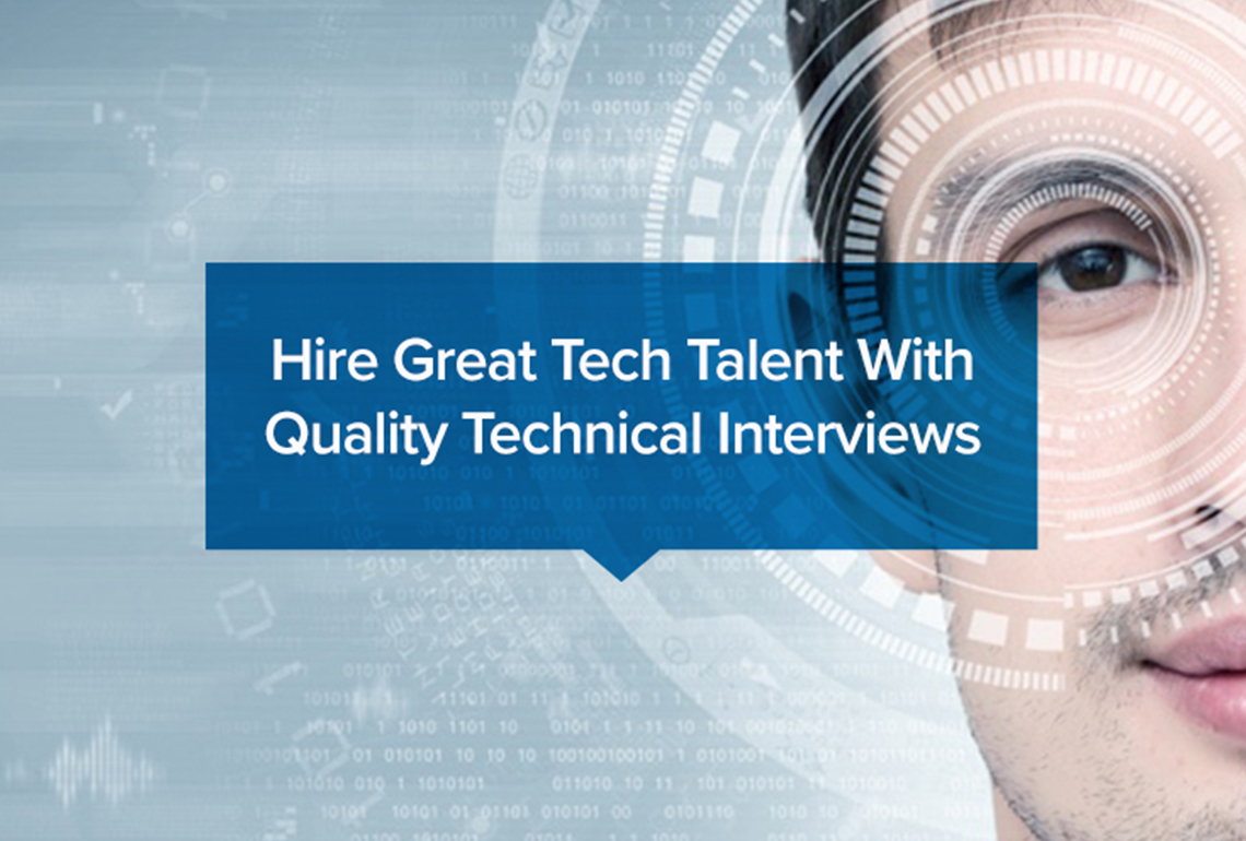 Hire Great Tech Talent With Quality Technical Interviews