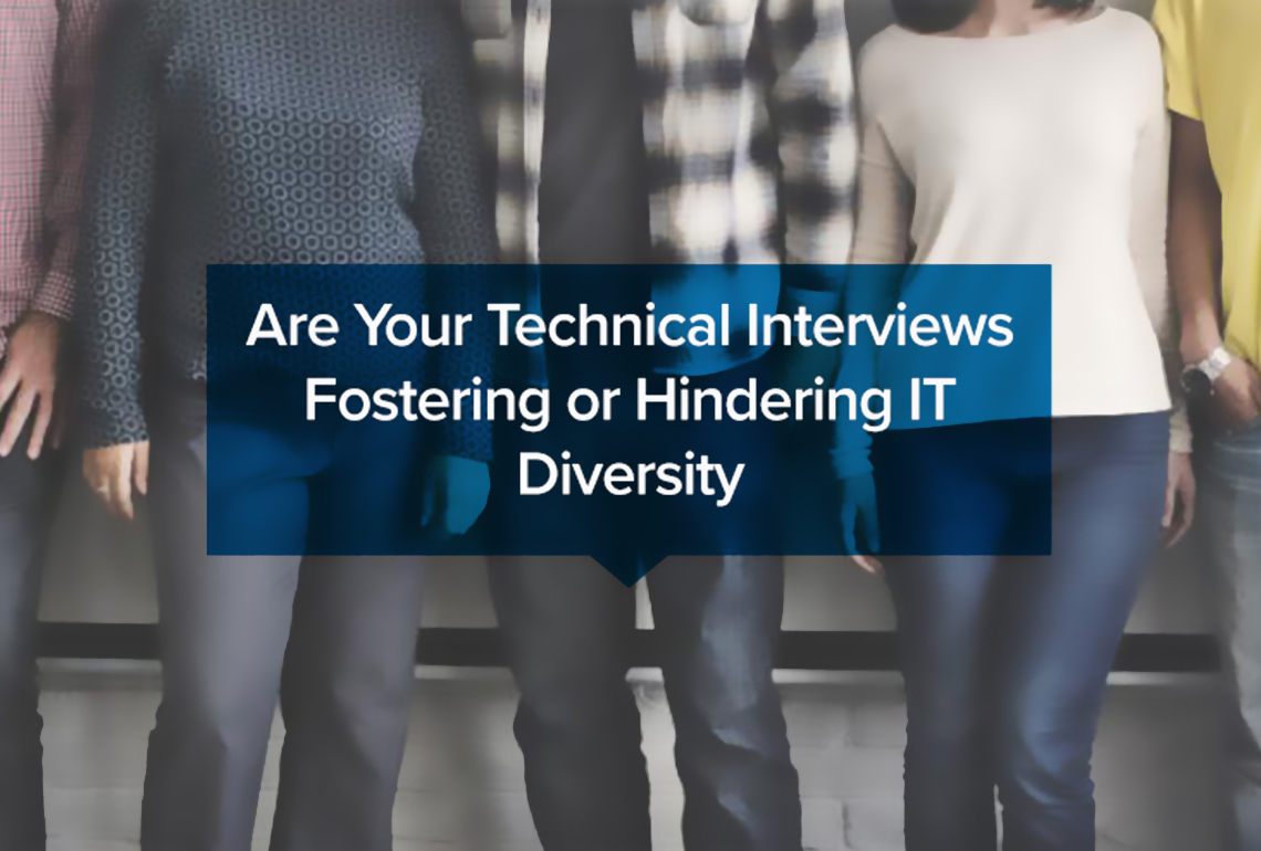 Are Your Technical Interviews Fostering or Hindering IT Diversity