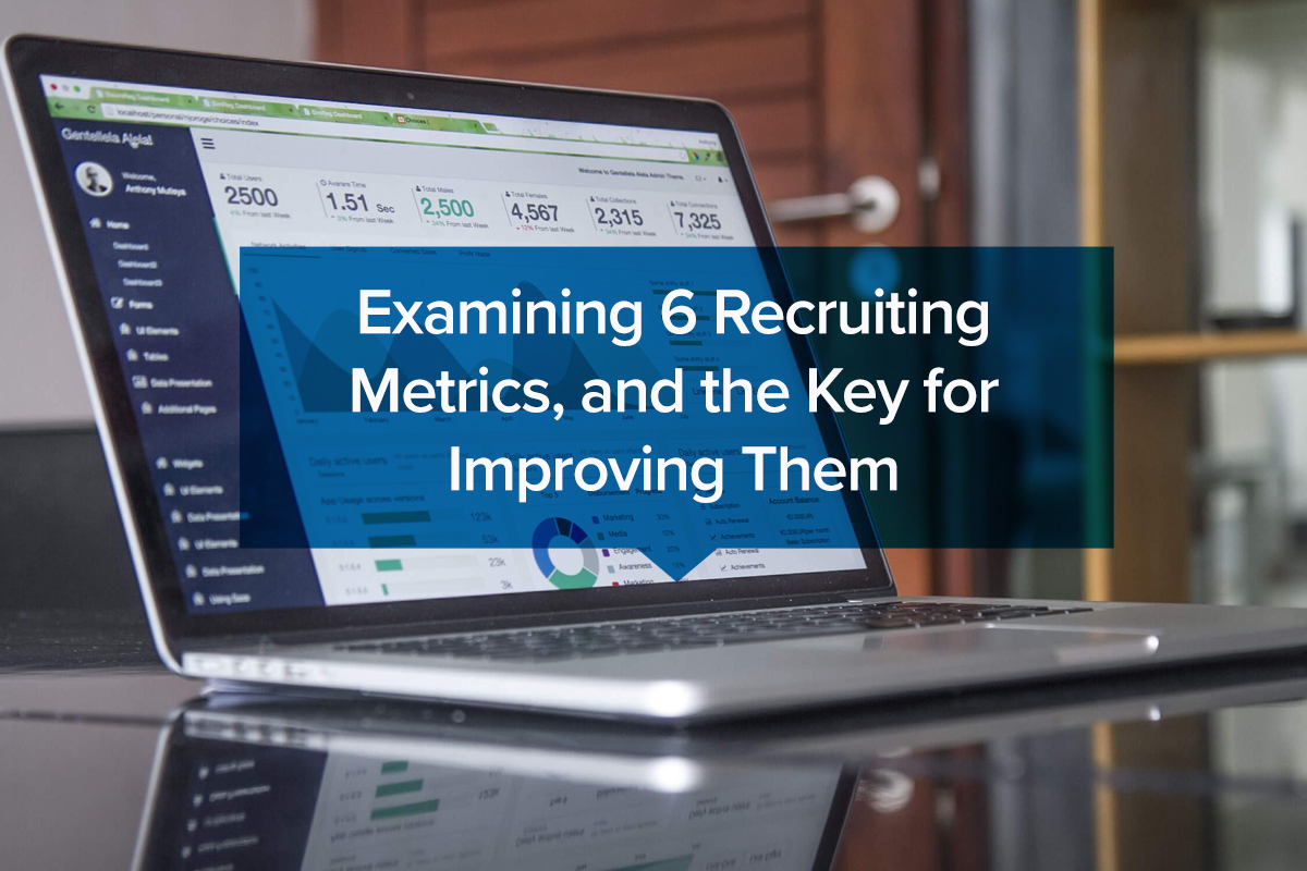 Examining 6 Recruiting Metrics, and the Key for Improving Them