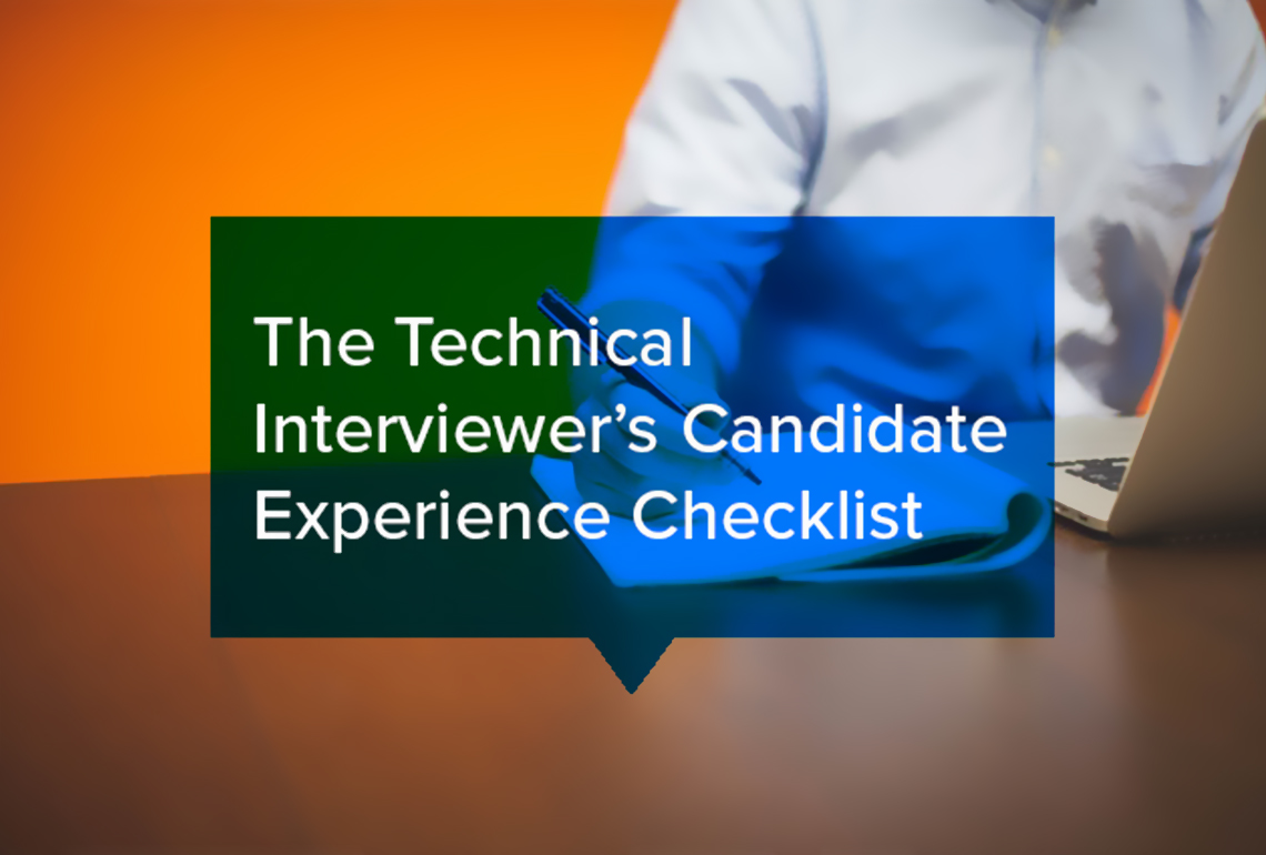 The Technical Interviewers Candidate Experience Checklist