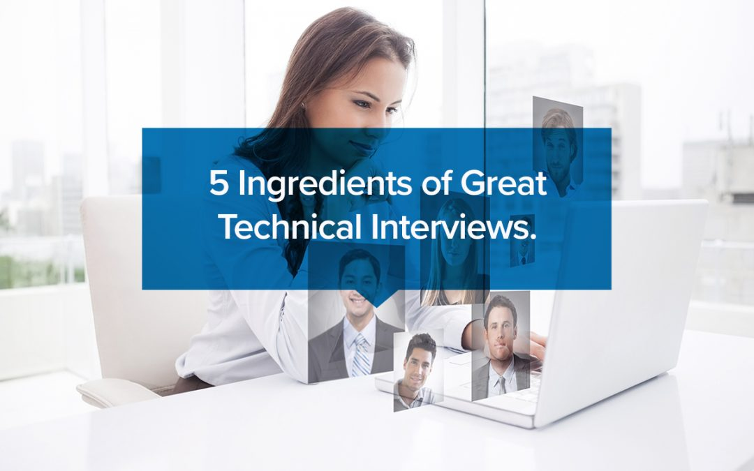 5 Ingredients of Great Technical Interviews