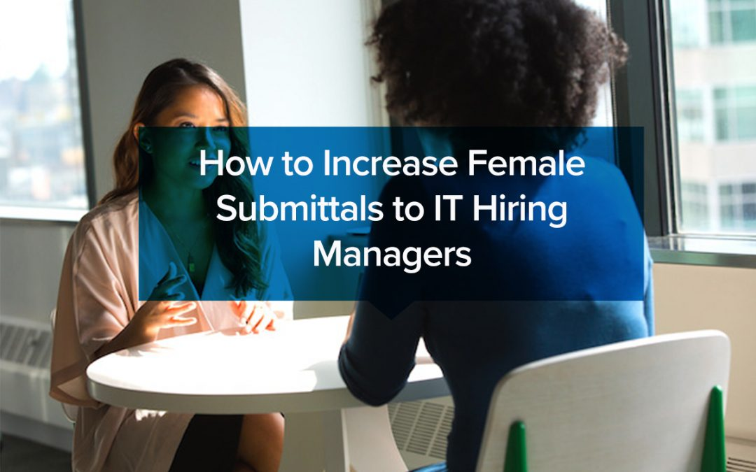 How to Increase Female Submittals to IT Hiring Managers