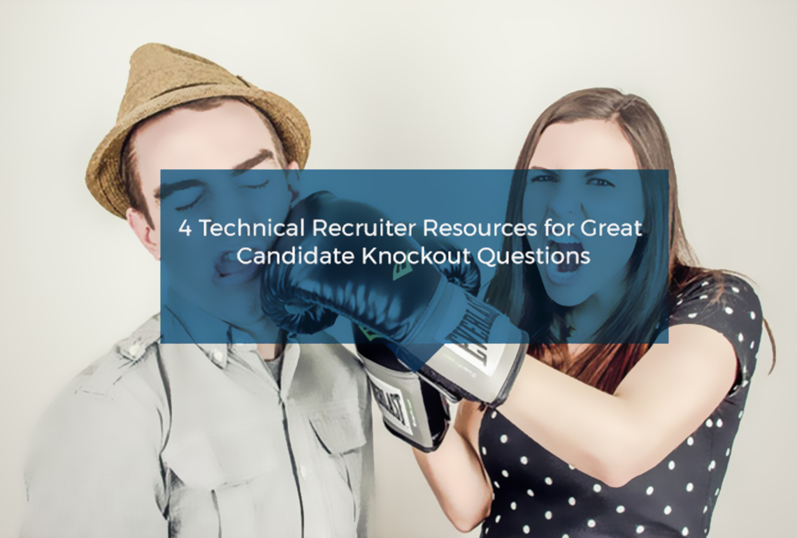 4 Technical Recruiter Resources for Great Candidate Knockout Questions