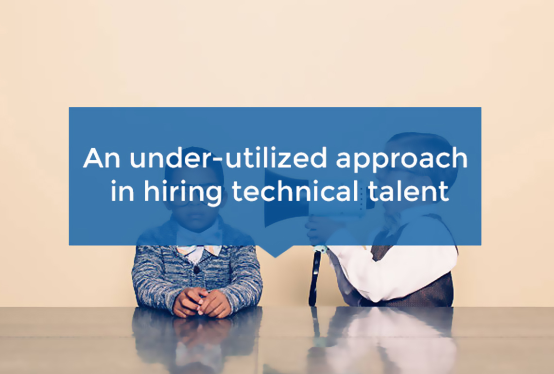 An under-utilized approach in hiring technical talent
