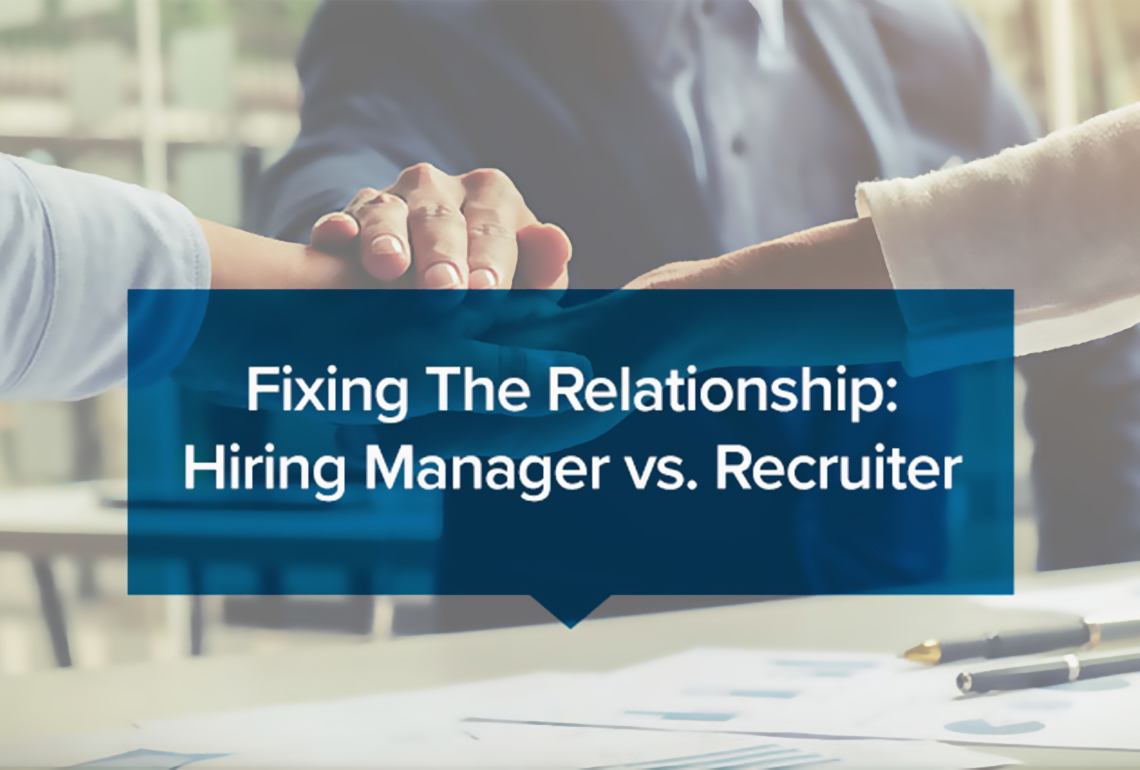 Fixing The Relationship: Hiring Manager vs. Recruiter