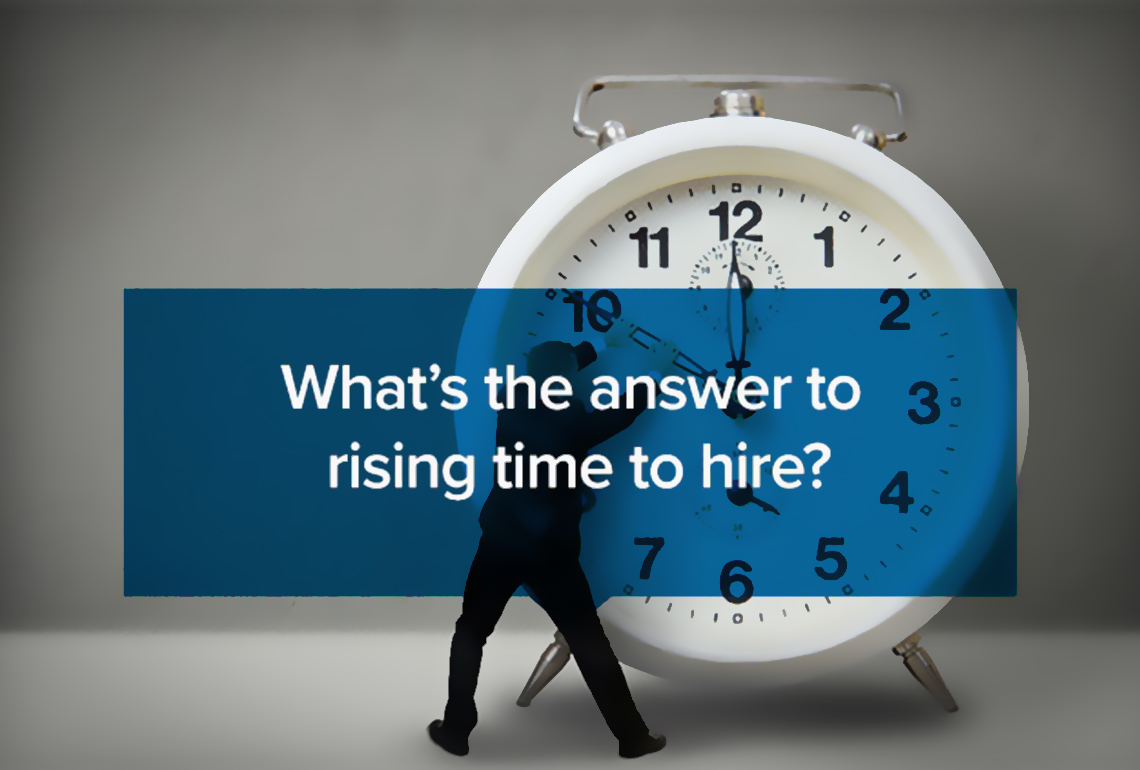 What's the answer to rising time to hire
