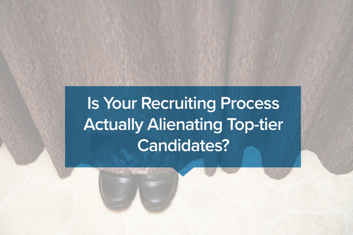 Is your recruiting process actually alienating top-tier candidates?