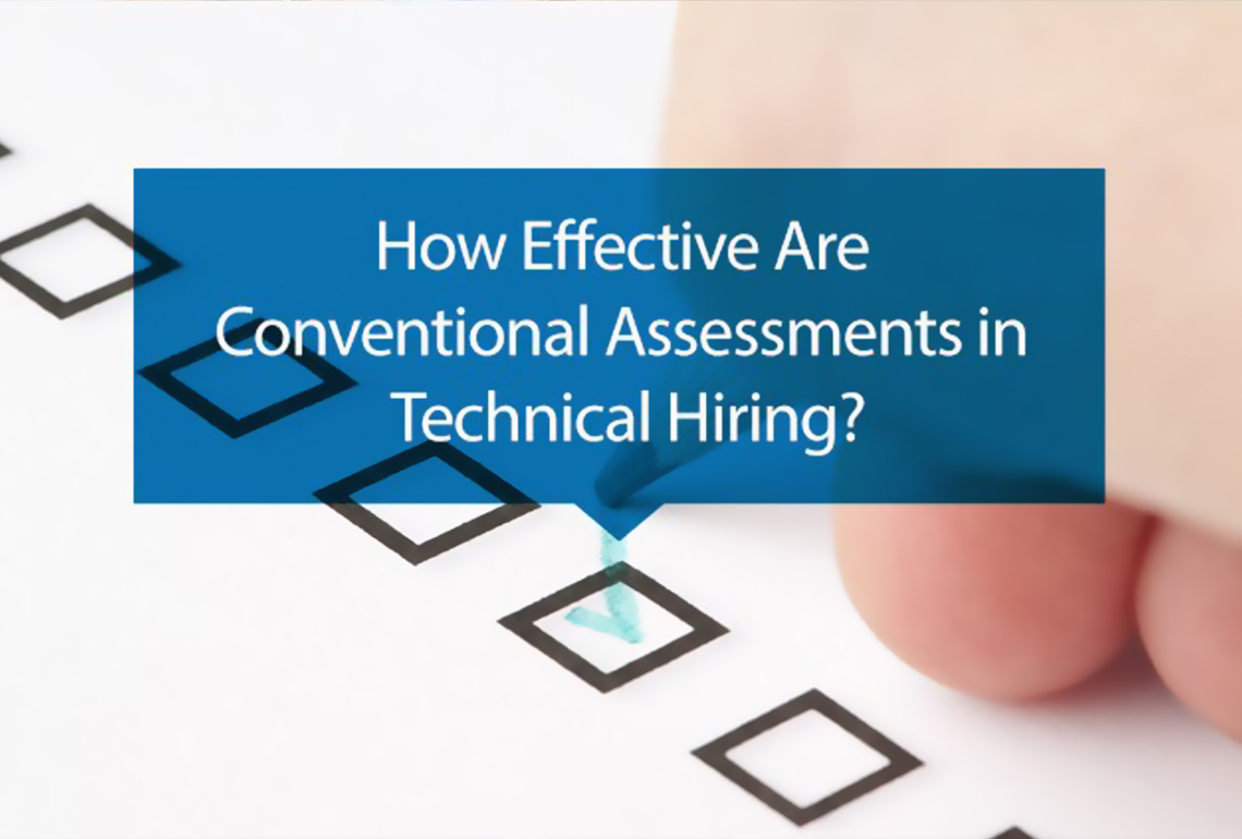 How effective are conventional assessments in technical hiring?