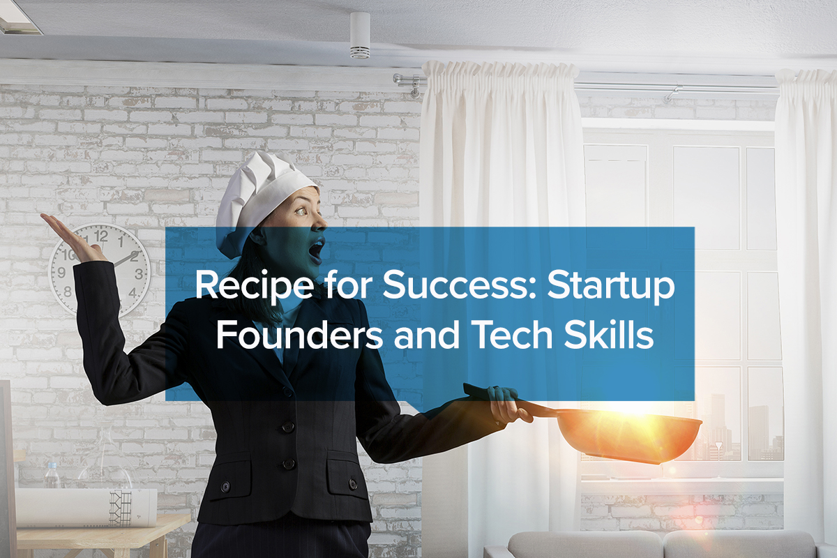 Recipe for Success: Startup Founders and Tech Skills