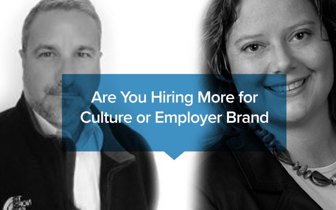 Are you hiring more for culture or employer brand?