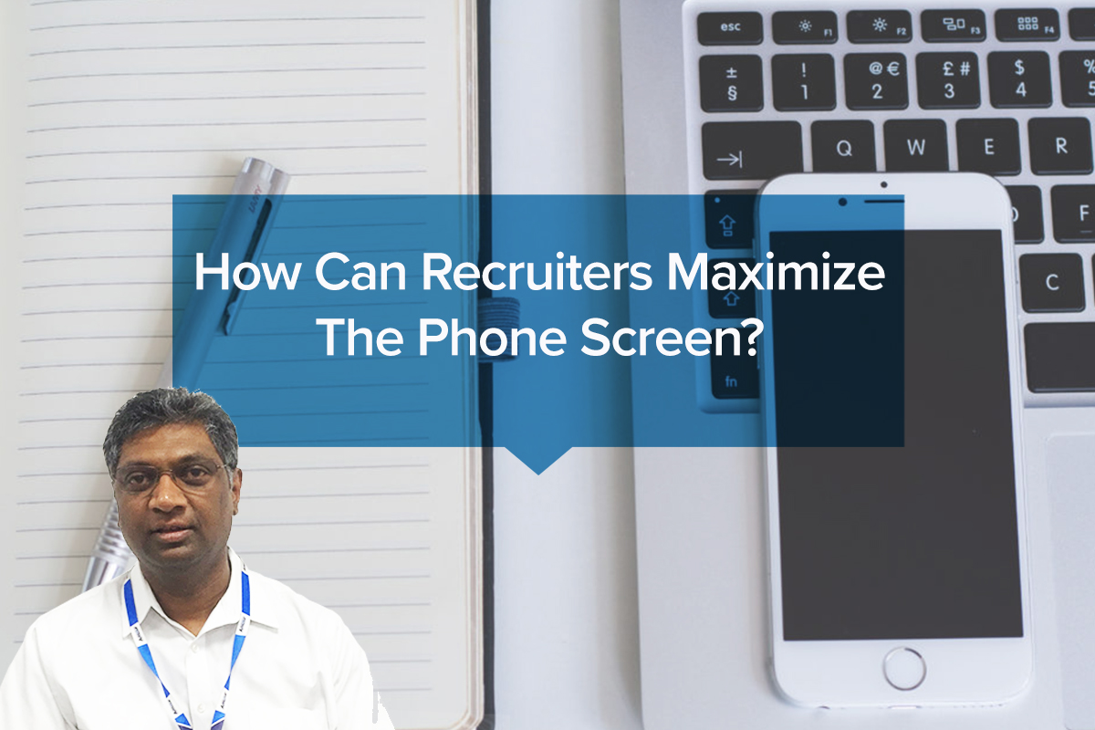 How Can Recruiters Maximize The Phone Screen