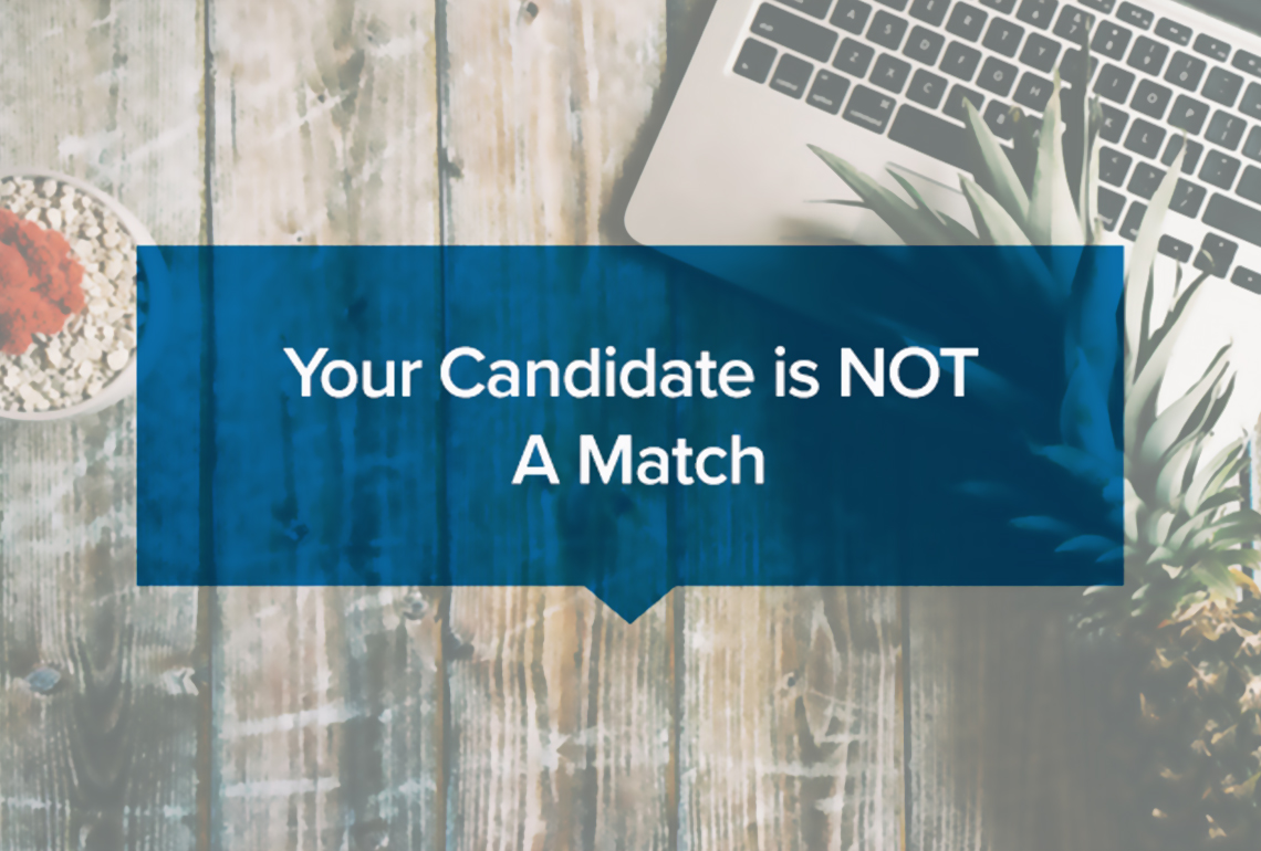 Your Candidate is NOT A Match