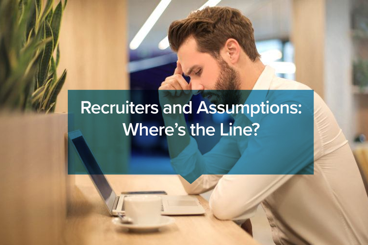 Recruiters Assumptions in Technical Recruiting