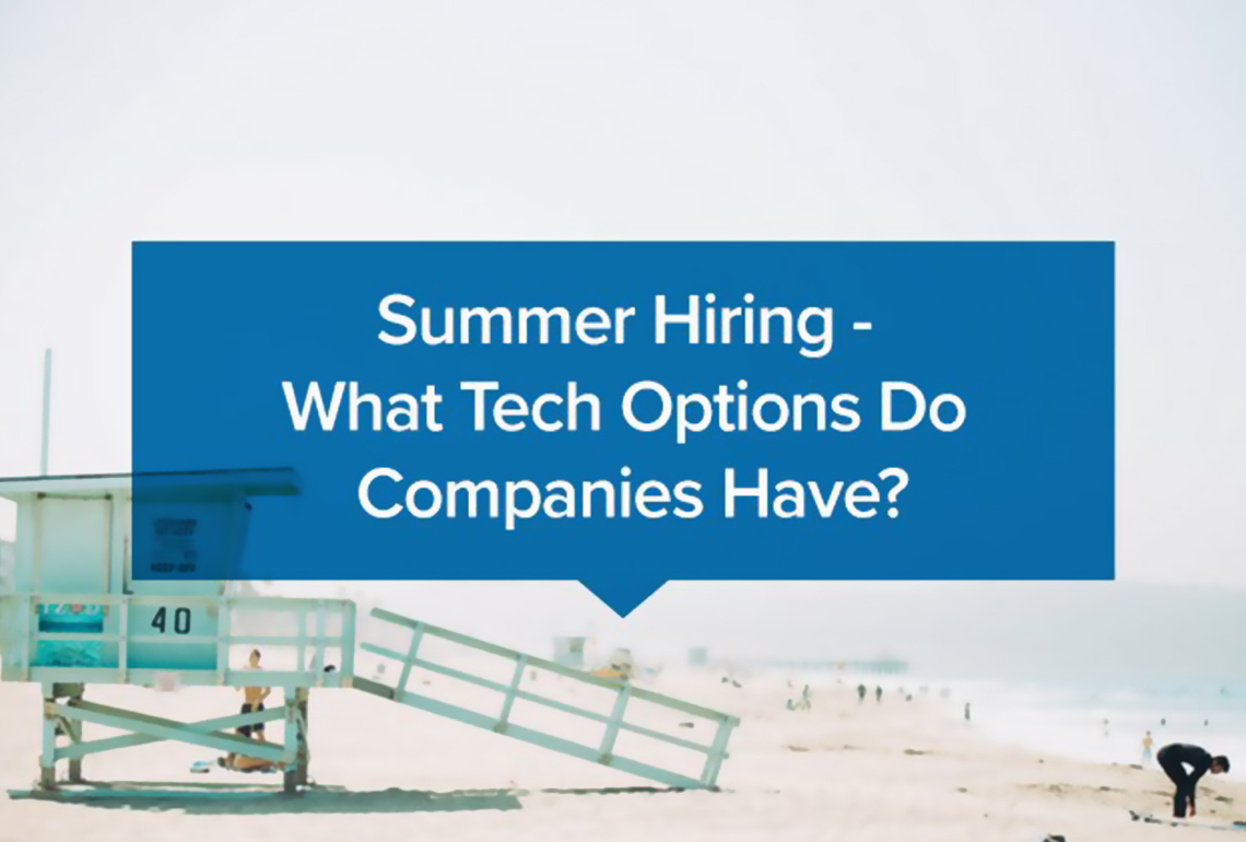 Summer Hiring - What Tech Options Do Companies Have