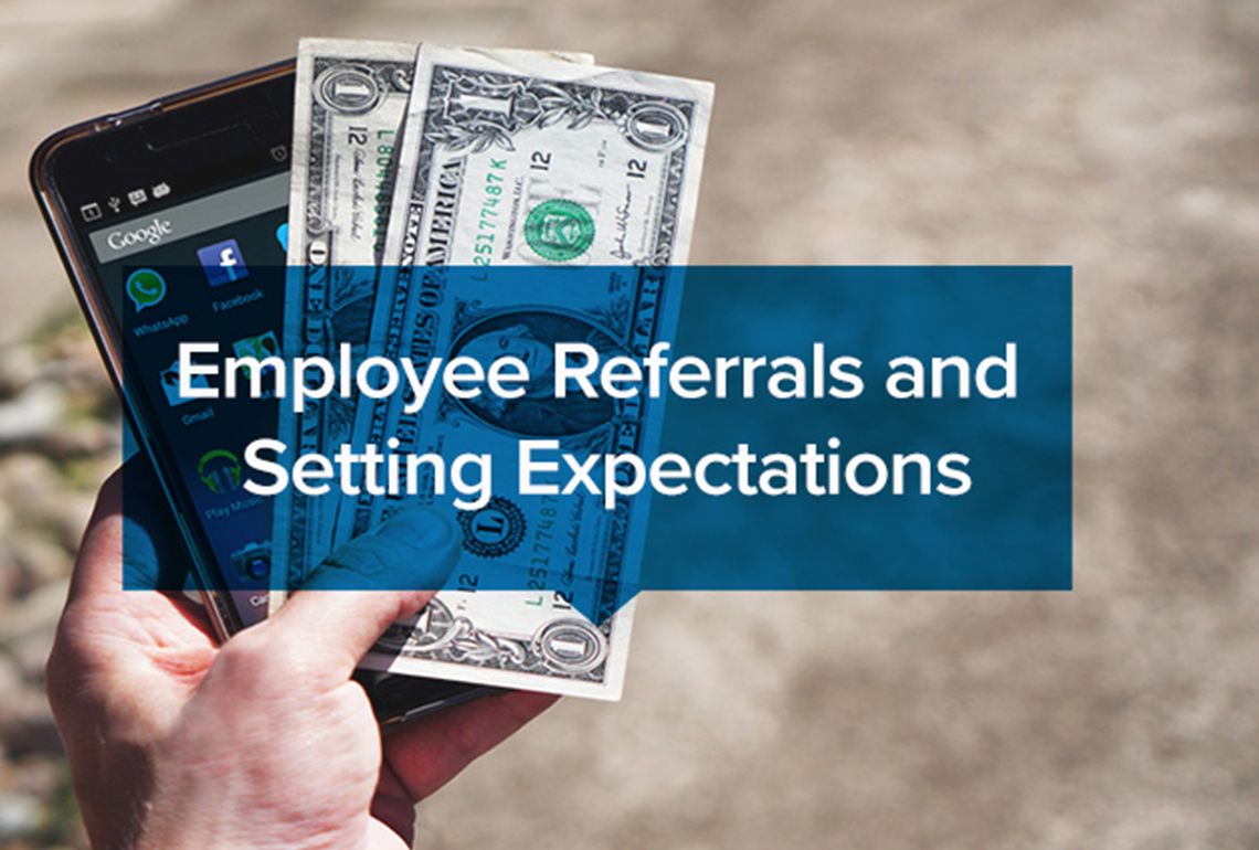 Employee Referrals and Setting Expectations