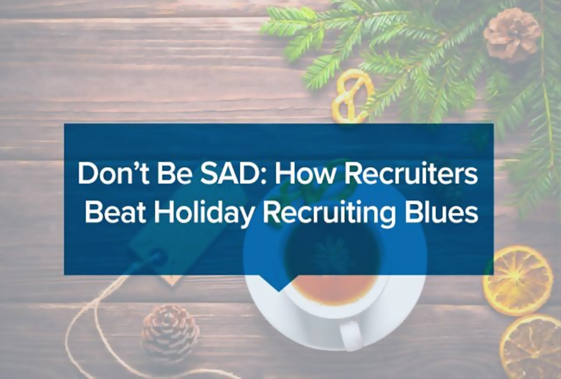 Don't-Be-SAD-How-Recruiters-Beat-Holiday-Recruiting-Blues
