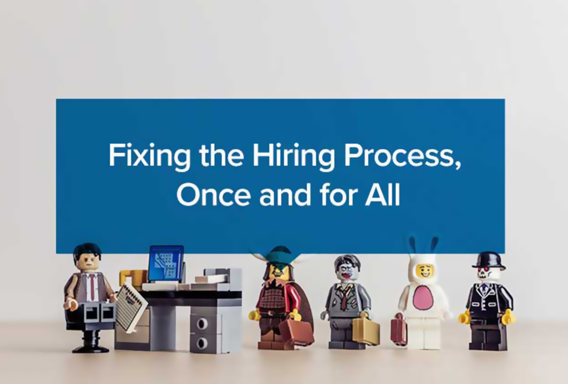 Fixing the Hiring Process, Once and for all