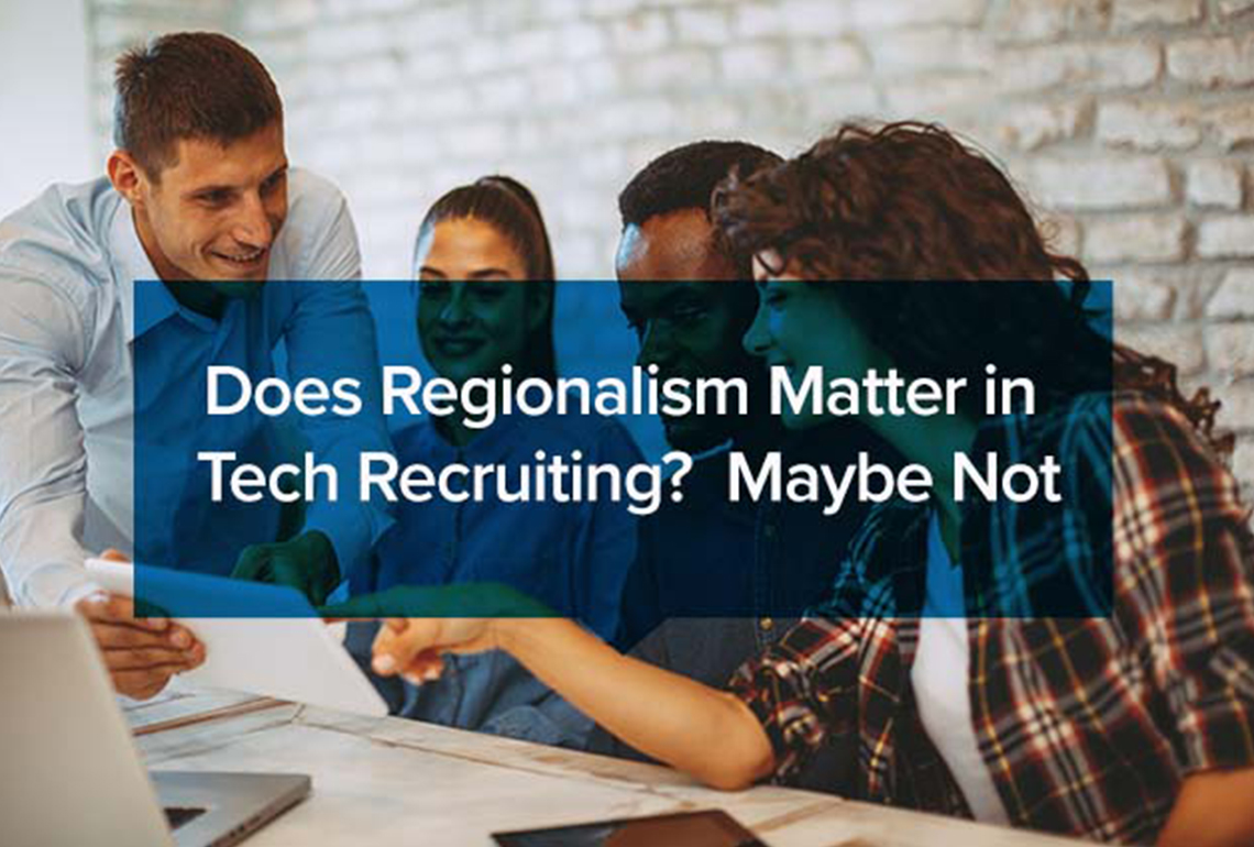 Does-Regionalism-Matter-in-Tech-Recruiting-Maybe-Not