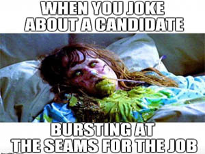 candidate bursting at the recruiter