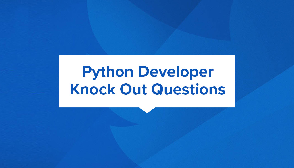 Python Developer Knock Out Questions