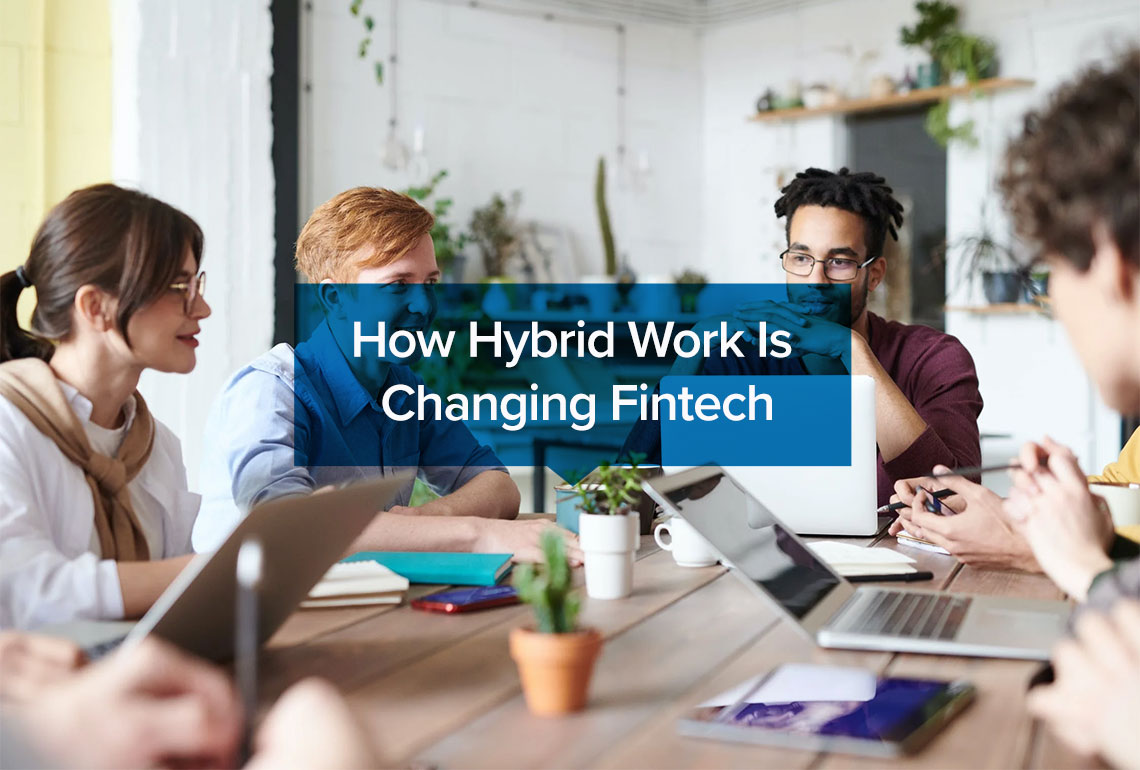 How-Hybrid-Work-Is-Changing-Fintech