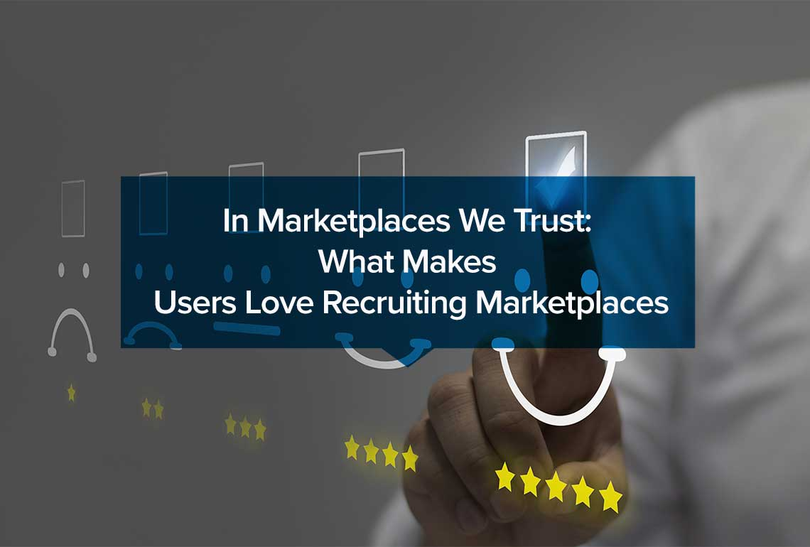 In-Marketplaces-We-Trust-What-Makes-Users-Love-Recruiting-Marketplaces.jpg